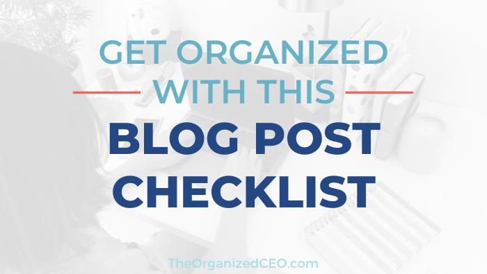 Get Organized With A Blog Post Checklist
