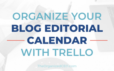Organize Your Blog Editorial Calendar with Trello