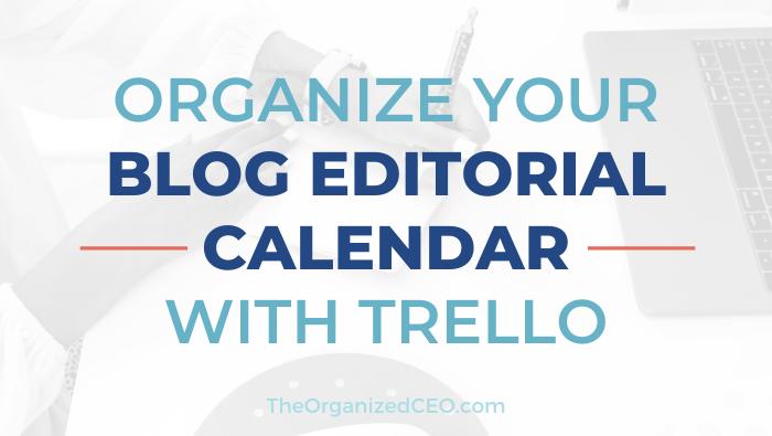 Organize Your Blog Editorial Calendar with Trello