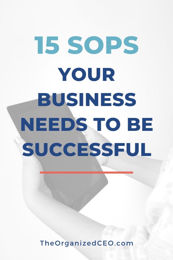 15 SOPs Your Business Needs to Be Successful — The Organized CEO
