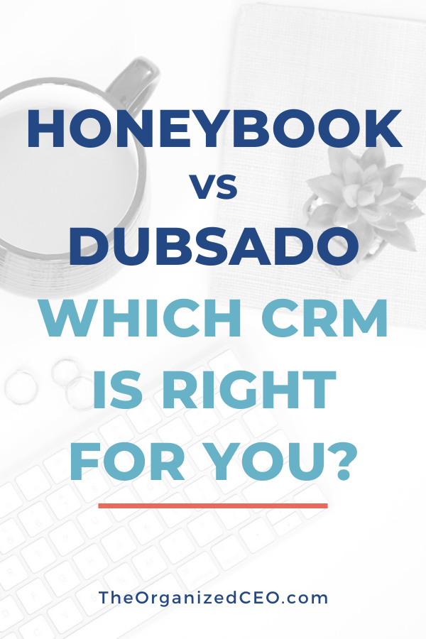 HoneyBook vs Dubsado: Which CRM is right for you? — The Organized CEO